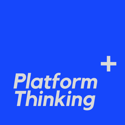 Platform Thinking +